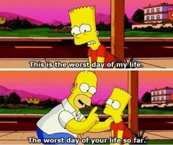 The worst day of your life so far - Simpsons
