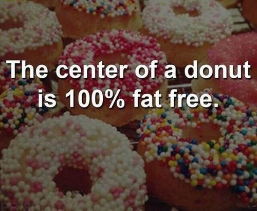 The center of a donut is 100% fat free