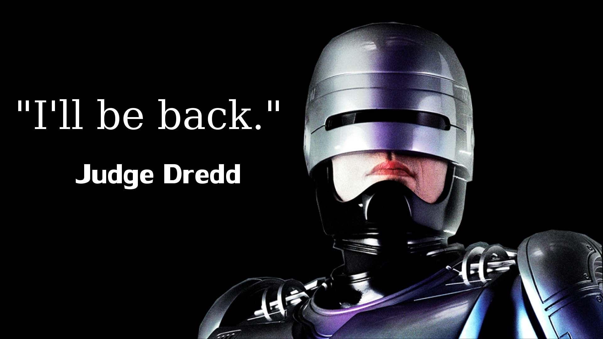 I'll be back - Judge Dredd