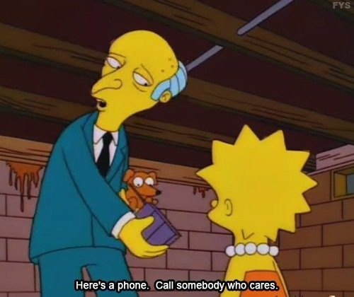 Here's a phone - Call somebody who cares - The Simpsons
